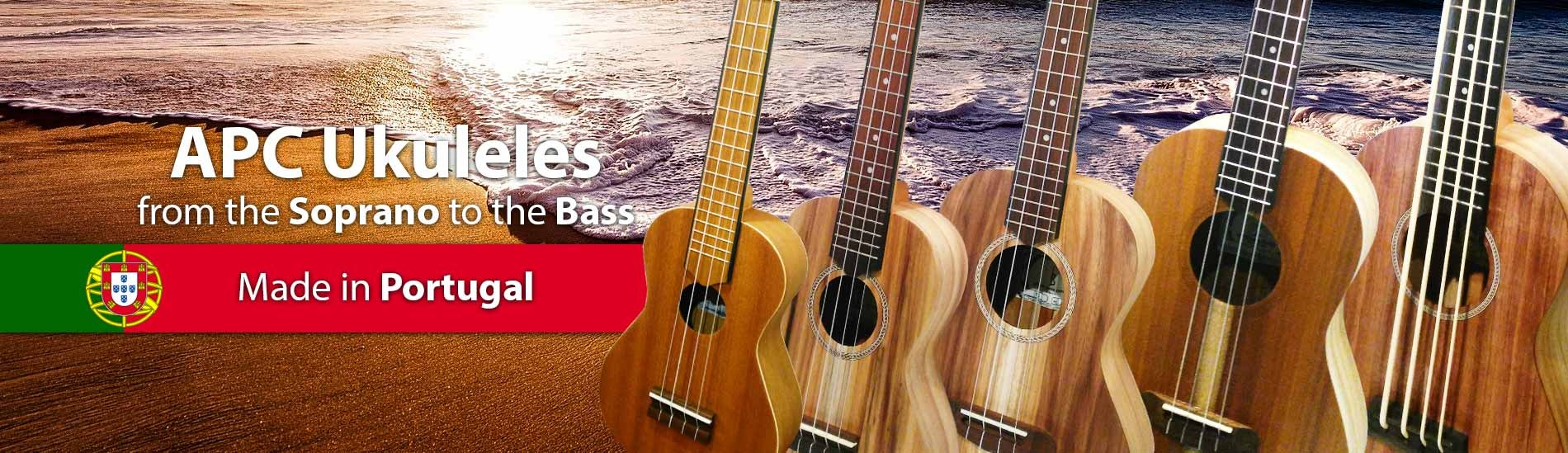 APC Ukuleles - From the Soprano to the Bass! - Made in Portugal